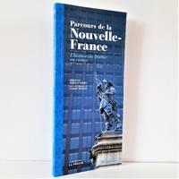 image of Parcours de la Nouvelle-France. L'histoire du Québec en visites