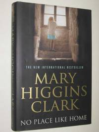 No Place Like Home by Mary Higgins Clark - First Edition - 2005 - from Manyhills Books (SKU: 14020034)