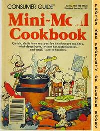 Mini-Meal Cookbook (Consumer Guide 1978) by Consumer Guide Editors - Paperback - Presumed First Edition - 1978 - from KEENER BOOKS (Member IOBA) and Biblio.com