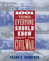 1001 Things Everyone Should Know about the Civil War by Frank E. Vandiver - 2006