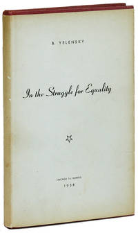 In the Struggle for Equality: the Story of the Anarchist Red Cross by  B. [Boris] YELENSKY - First Edition - 1958 - from Lorne Bair Rare Books and Biblio.com