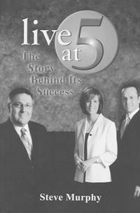 Live at 5: The Story Behind Its Success