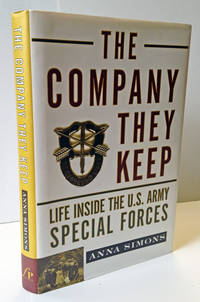 The Company They Keep: Life Inside The U S  Army Special Forces by Anna  Simons - First Edition - 1997 - from Heritage Books and Biblio com