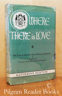 Where There Is Love: The Life of Mother Mary Frances Siedliska of Jesus  the Good Shepherd.