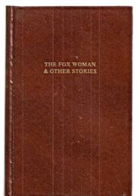 THE FOX WOMAN & OTHER STORIES [LOST RACE AND ADULT FANTASY FICTION SERIES]