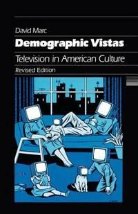 Demographic Vistas : Television in American Culture