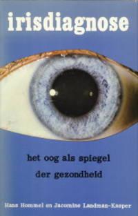 Irisdiagnose. Het oog als spiegel der gezondheid. Met tips voor gezondheid en dieet