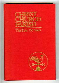 Christ Church Parish: The First 250 Years, 1732-1982