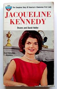Jacqueline Kennedy: The Complete Story of America's Glamorous First Lady