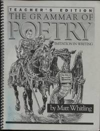 The Grammar of Poetry ;  Teacher's Edition  Imitation in Writing   Teacher's Edition