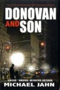 Donovan and Son : The 25th Anniversary Bill Donovan Novel by Michael Jahn; Mike Jahn - 2008