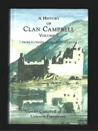 A History of Clan Campbell Volume 2 From Flodden to the Restoration