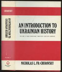 An Introduction to Ukrainian History: Volume 3--Nineteenth and Twentieth Century Ukraine [This...
