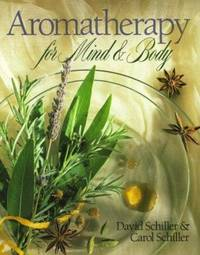 Aromatherapy for Body, Mind and Spirit