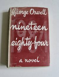 Nineteen Eighty-Four by George Orwell - 1949