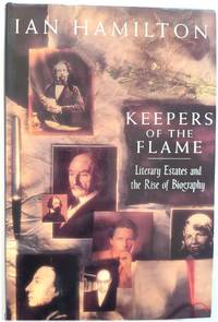 Keepers of the Flame: Literary Estates and the Rise of Biography