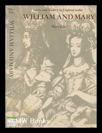 Arts and society in England under William and Mary by  Mary Ede - First Edition - 1979 - from MW Books Ltd. (SKU: 277091)