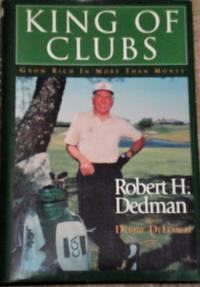 King of Clubs By Robert H. Dedman, Hardcover, 1999
