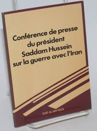 Conference de presse du président Saddam Hussein sur la guerre avec l\'Iran