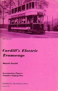 Cardiff's Electric Tramways. Locomotion Papers Number Eighty-One [ 81 ]