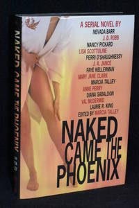 Naked Came the Phoenix; A Serial Novel by  Editor Marcia Talley - 1st Edition - 2001 - from Walnut Valley Books/Books by White (SKU: 010462)