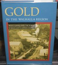 image of Gold in the Walhalla Region: West Gippsland, Victoria