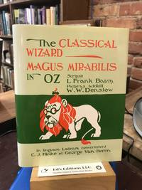 The Classical Wizard: Magus Mirabilis in Oz (The Wizard of Oz [in Latin])