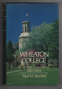 image of Wheaton College A Heritage Remembered, 1860-1984
