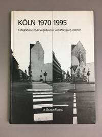 Köln 1970 - 1995 : 25 Jahre Stadtarchitektur / Fotografien von Chargesheimer und Wolfgang...