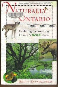 NATURALLY ONTARIO Exploring the Wealth of Ontario's Wild Places