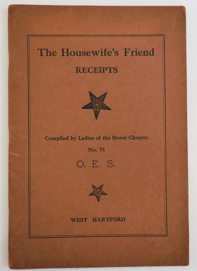 West Hartford: Ladies of the Storer Chapter No. 73, No Date. First edition. Paperback. Very Good. St...