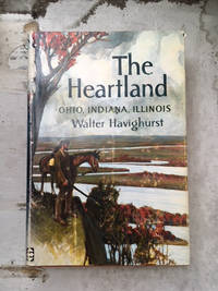 The Heartland: Ohio, Indiana, Illinois (1ST EDITION)