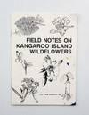 Field Notes on Kangaroo Island Wildflowers