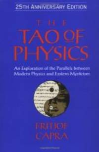 image of The Tao of Physics: An Exploration of the Parallels between Modern Physics and Eastern Mysticism (25th Anniversary Edition)