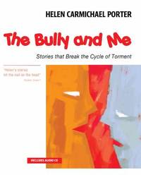 The Bully and Me : Stories that Break the Cycle of Torment by Helen Carmichael Porter; Michael Schwartzentruber - Paperback - 2006 - from ThriftBooks (SKU: G1896836798I3N00)