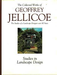 The Collected Works of Geoffrey Jellicoe.  Volume III.  Studies in Landscape Design.  The Studies of a Landscape Designer over 80 Years