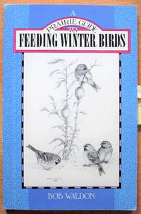 image of A Prairie Guide to Feeding Winter Birds