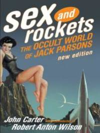 Sex and Rockets: The Occult World of Jack Parsons by John Carter - Paperback - 2005-03-05 - from Books Express (SKU: 0922915970n)