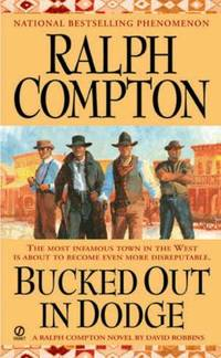 Bucked Out in Dodge : A Ralph Compton Novel