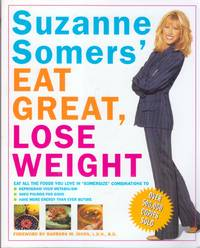 """Suzanne Somers' Eat Great, Lose Weight: Eat All the Foods You Love in """"Somersize"""" Combinations to Reprogram Your Metabolism, Shed Pounds for Good, and Have More Energy Than Ever Before"""