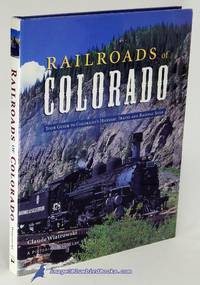Railroads of Colorado: Your Guide To Colorado's Historic Trains and  Railway Sites  (A Pictorial Discovery Guide) by  Claude WIATROWSKI  - Hardcover  - 2002  - from Bluebird Books (SKU: 84583)