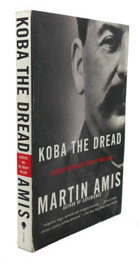 KOBA THE DREAD  Laughter and the Twenty Million by Martin Amis - Paperback - First Edition Thus; First Printing - 2003 - from Rare Book Cellar and Biblio.com