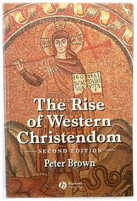 The Rise of Western Christendom: Triumph and Diversity  AD 200 1000