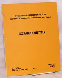 Exchanges on Italy [with] Further Exchanges on Italy. [International Discussion Bulletins no. 6 and 8]