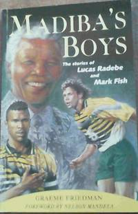 Madiba's Boys: The Stories of Lucas Radebe and Mark Fish