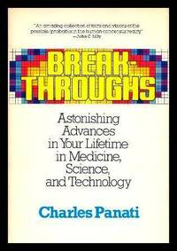 image of BREAK-THROUGHS - Astonishing Advances in Your Lifetime in Medicine, Science and Technology