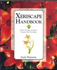 Xeriscape Handbook.  A How-To Guide to Natural, Resource-Wise Gardening