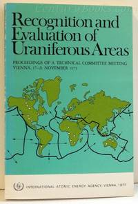 Recognition and Evaluation of Uraniferous Areas: Proceedings of a Technical Committee Meetings On...