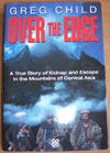 image of Over the Edge: A True Story of Kidnap and Escape in the Mountains of Central Asia