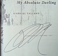 My Absolute Darling: A Novel (SIGNED, DATED, NYC)